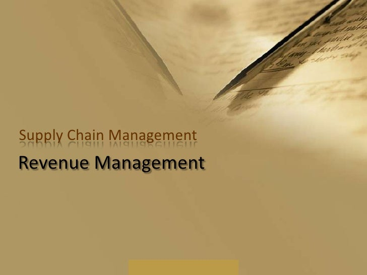 Supply Chain Management<br />Revenue Management<br />