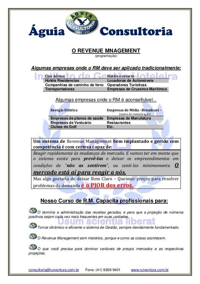 Águia Consultoria consultoria@ruiventura.com.br Fone: (41) 9269 9401 www.ruiventura.com.br O REVENUE MNAGEMENT (programaçã...