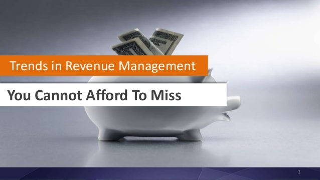 You Cannot Afford To Miss Trends in Revenue Management 1