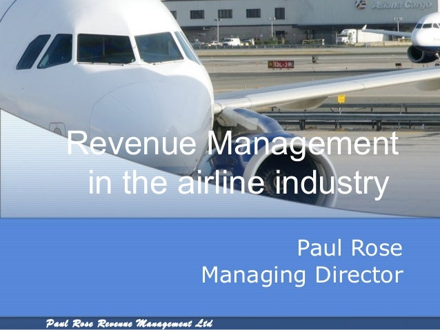 Revenue Management    in the airline industry                                    Paul Rose                             Man...