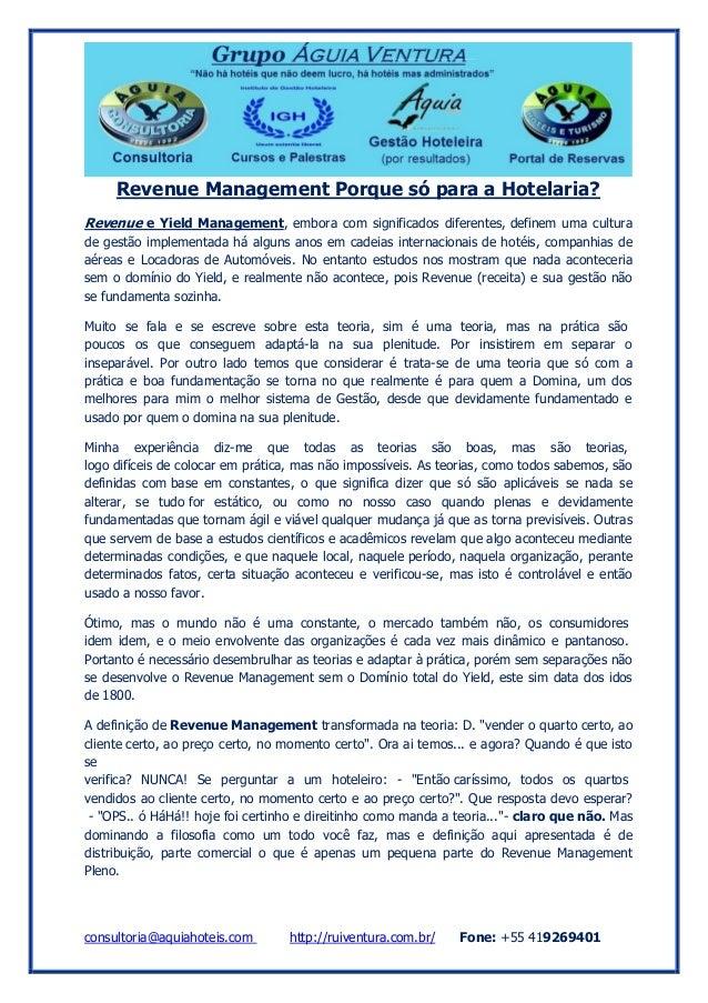 consultoria@aquiahoteis.com http://ruiventura.com.br/ Fone: +55 419269401 Revenue Management Porque só para a Hotelaria? R...