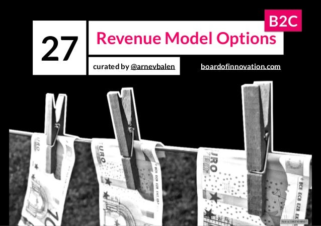 Revenue Model Options curated by @arnevbalen 27 flickr cc 59937401@N07 boardofinnovation.com B2C