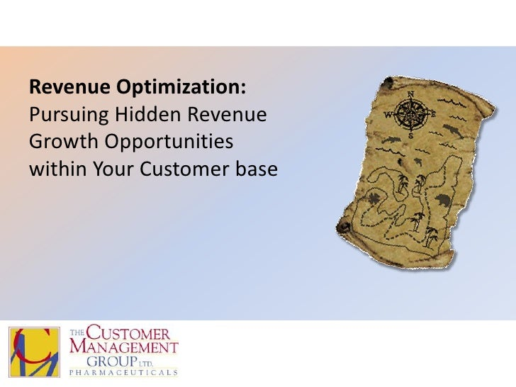 Revenue Optimization:Pursuing Hidden RevenueGrowth Opportunities within Your Customer base<br />