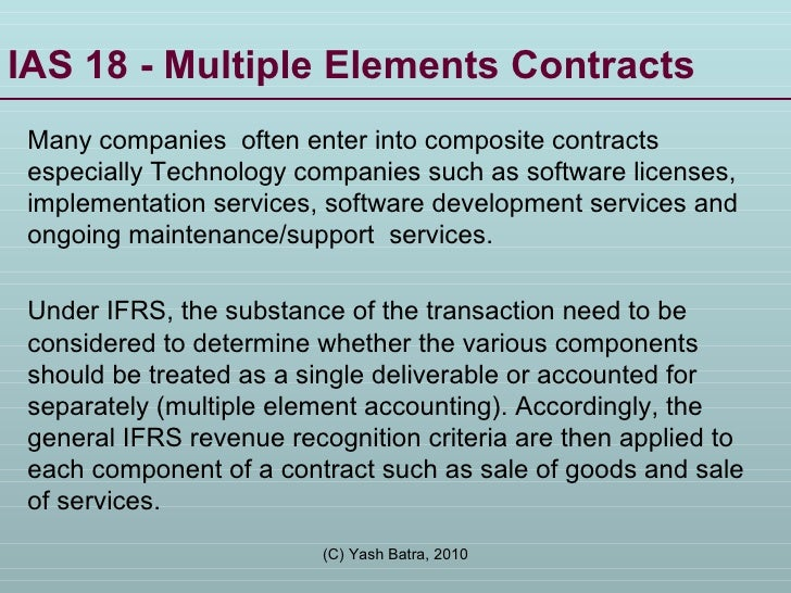 IAS 18 - Multiple Elements Contracts  Many companies  often enter into composite contracts especially Technology companies...