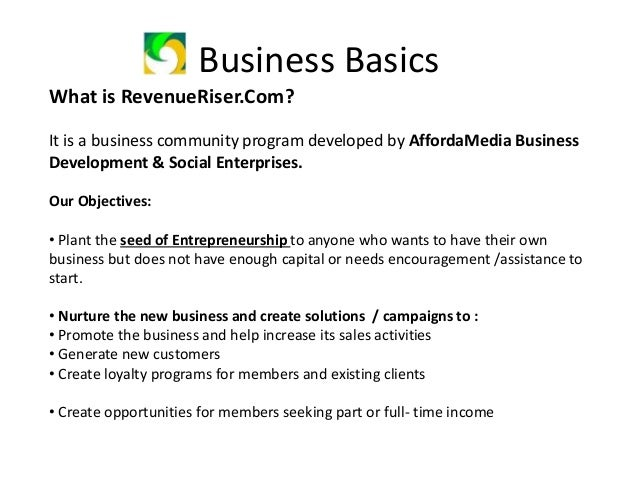 Business Basics RevenueRiser Business Model is divided into 2 Parts: 1. Business Development • Provide SWOT ANALYSIS for e...