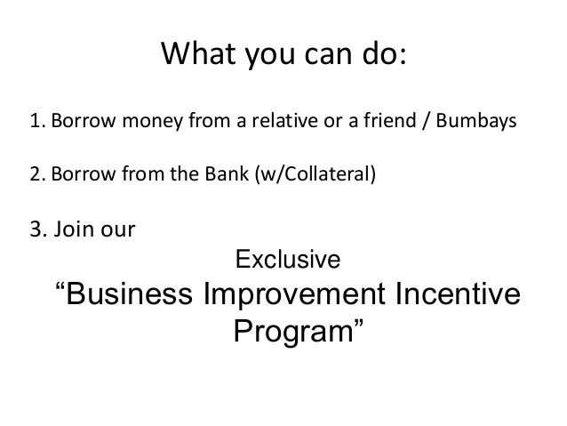 What is the Business Improvement Incentive Program Definition: 1. It is a financial incentive program developed exclusivel...