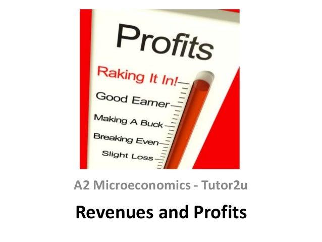 A2 Microeconomics - Tutor2u  Revenues and Profits