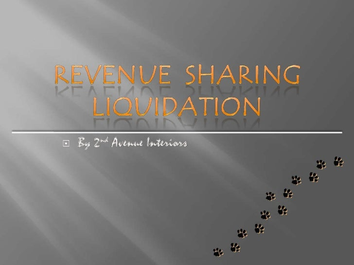 Revenue  Sharing Liquidation<br /><ul><li>By 2nd Avenue Interiors</li></li></ul><li>What is RSL?<br />It stand for Revenue...