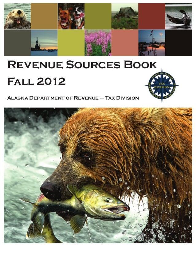 Revenue Sources BookFall 2012Alaska Department of Revenue – Tax Division                                              Fall...