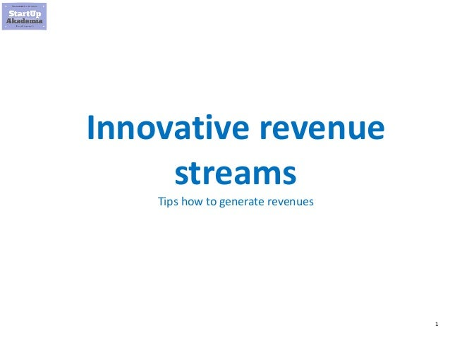 1 Innovative revenue streams Tips how to generate revenues