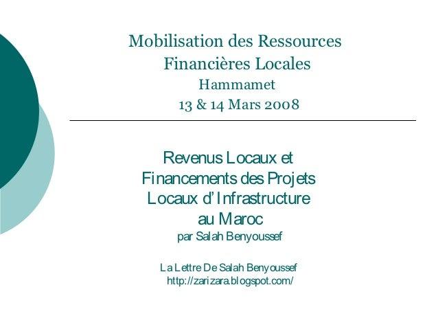 Mobilisation des Ressources   Financières Locales          Hammamet       13 & 14 Mars 2008    Revenus Locaux et Financeme...