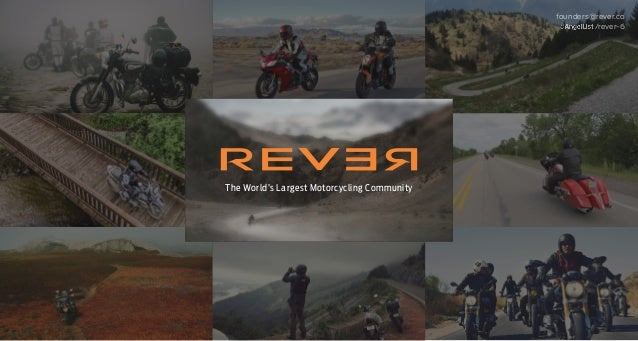 The World's Largest Motorcycling Community founders@rever.co /rever-6