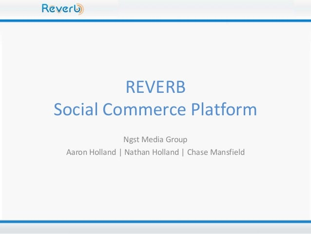 REVERB Social Commerce Platform Ngst Media Group Aaron Holland   Nathan Holland   Chase Mansfield