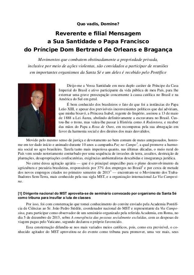 Quo vadis, Domine?  Reverente e filial Mensagem a Sua Santidade o Papa Francisco do Príncipe Dom Bertrand de Orleans e Bra...