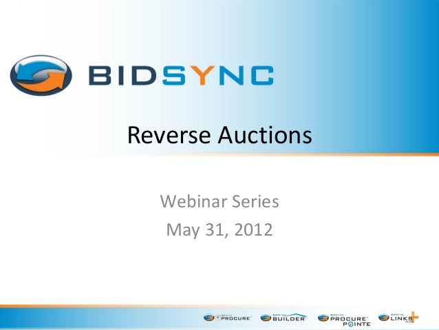 Reverse Auctions Webinar Series May 31, 2012