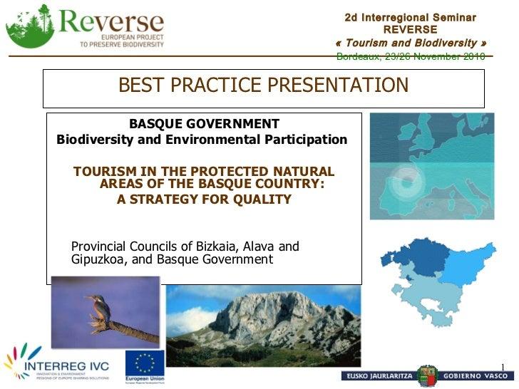 BEST PRACTICE PRESENTATION <ul><li>BASQUE GOVERNMENT </li></ul><ul><li>Biodiversity and Environmental Participation   </li...
