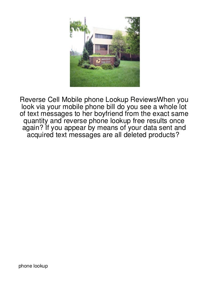 Reverse Cell Mobile phone Lookup ReviewsWhen youlook via your mobile phone bill do you see a whole lotof text messages to ...