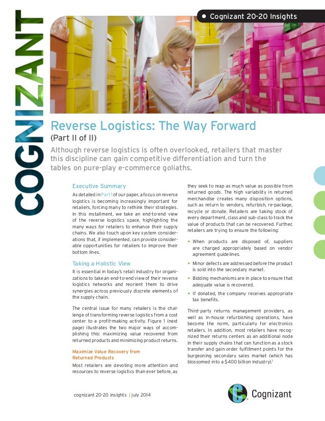 Reverse Logistics: The Way Forward (Part II of II) Although reverse logistics is often overlooked, retailers that master t...