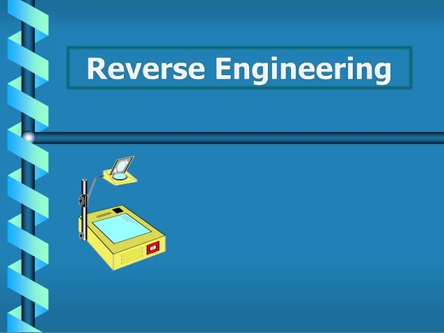 What is Reverse Engineering ? You have an unexpected case:• You finished one project using Java• Your program runs fine• ...