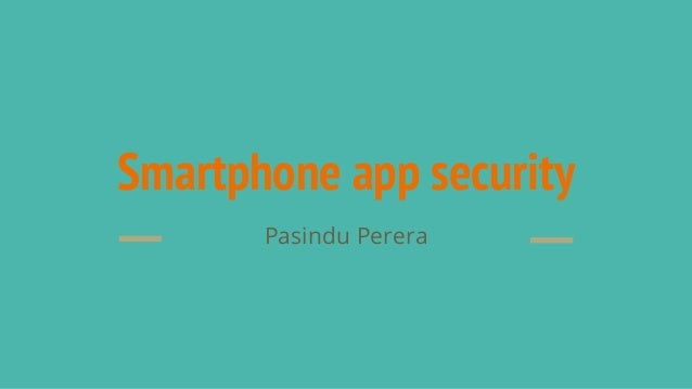 Smartphone app security Pasindu Perera