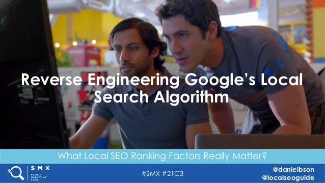 #SMX #21C3 @danleibson @localseoguide What Local SEO Ranking Factors Really Matter? TITLE SLIDE ALTERNATIVE LAYOUT w/ *EXA...