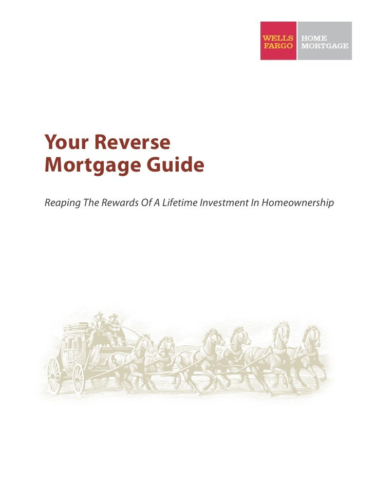 Your Reverse Mortgage Guide Reaping The Rewards Of A Lifetime Investment In Homeownership