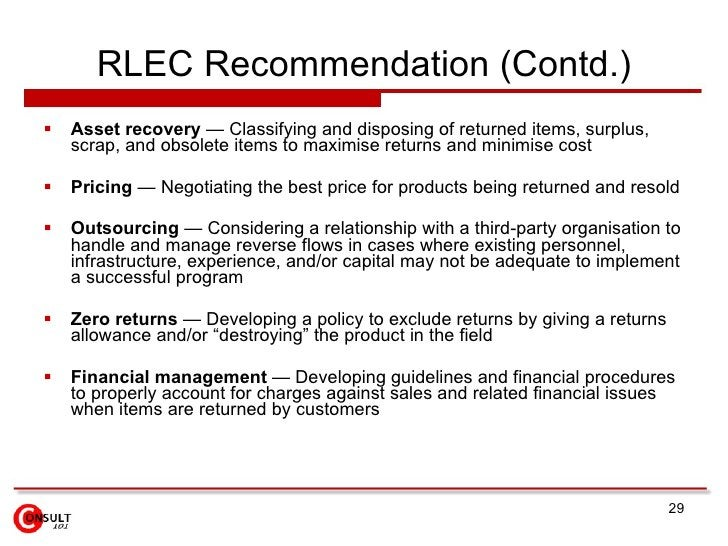 RLEC Recommendation (Contd.) <ul><li>Asset recovery  — Classifying and disposing of returned items, surplus, scrap, and ob...