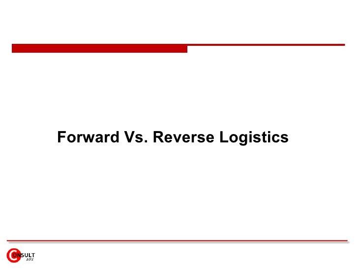Forward Vs. Reverse Logistics