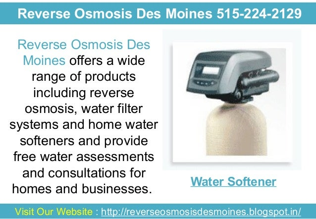 Reverse Osmosis Des Moines 515-224-2129 Reverse Osmosis Des Moines offers a wide range of products including reverse osmos...