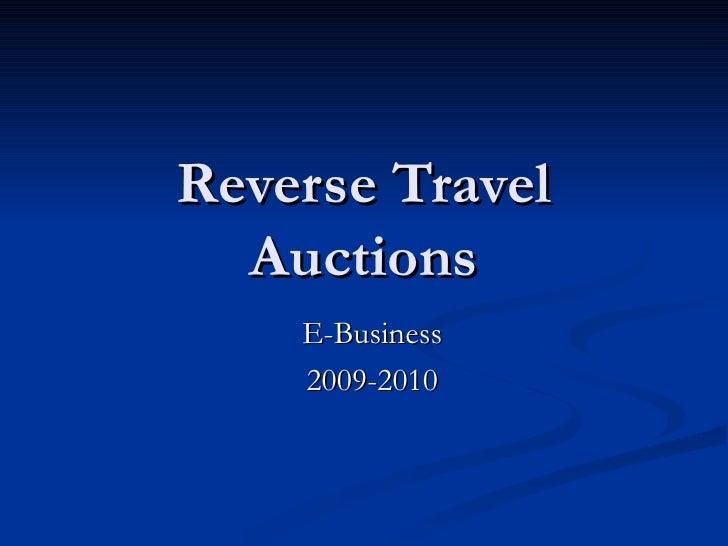 Reverse Travel Auctions E-Business 2009-2010