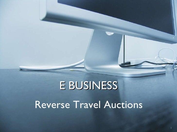 E BUSINESS Reverse Travel Auctions