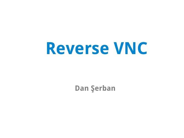 Reverse VNC     Dan Şerban