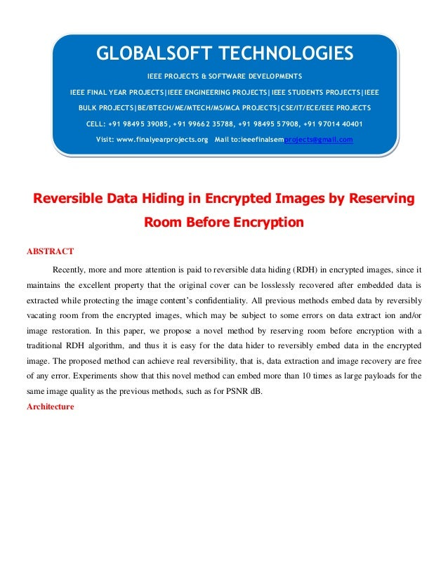 Reversible Data Hiding in Encrypted Images by Reserving Room Before Encryption ABSTRACT Recently, more and more attention ...