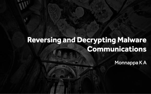 Reversing and Decrypting Malware Communications by Monnappa