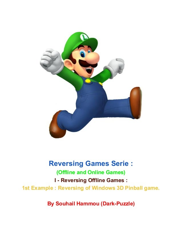 ReversingGamesSerie:(OfflineandOnlineGames)IReversingOfflineGames:1stExample:ReversingofWindows3DPinbal...