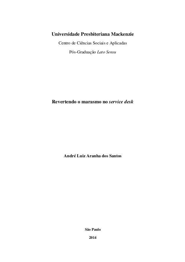 Universidade Presbiteriana Mackenzie Centro de Ciências Sociais e Aplicadas Pós-Graduação Lato Sensu Revertendo o marasmo ...