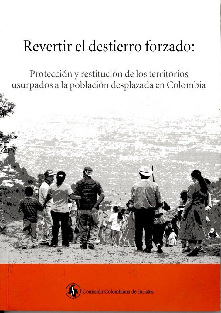 Revertir el destierro forzado:    Protección y restitución de los territoriosusurpados a la población desplazada en Colomb...