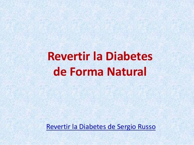 Revertir la Diabetes de Forma Natural  Revertir la Diabetes de Sergio Russo