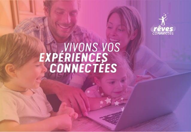 VIVONS VOS EXPÉRIENCES CONNECTÉES