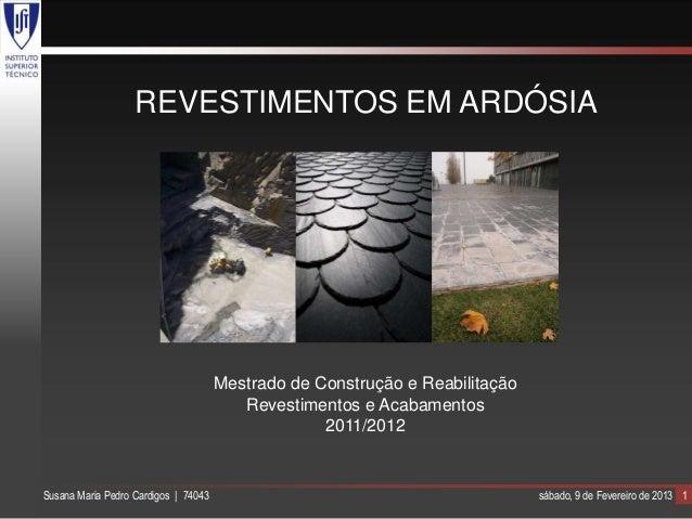 REVESTIMENTOS EM ARDÓSIA                                      Mestrado de Construção e Reabilitação                       ...