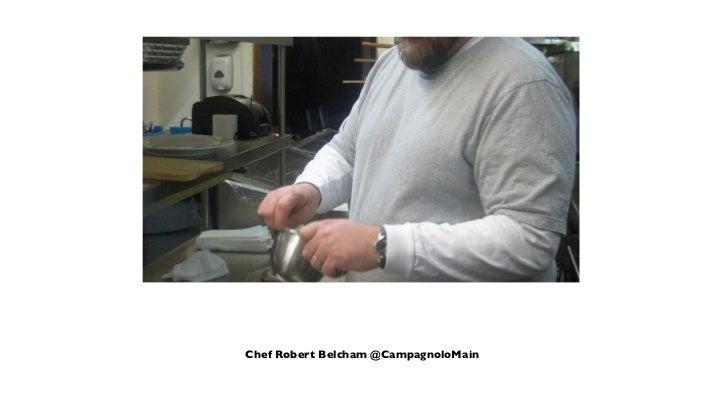 Chef Robert Belcham @CampagnoloMain
