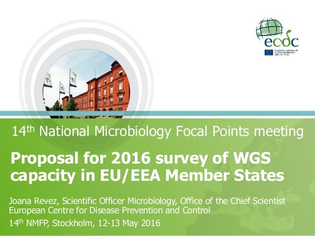 Proposal for 2016 survey of WGS capacity in EU/EEA Member States 14th National Microbiology Focal Points meeting Joana Rev...