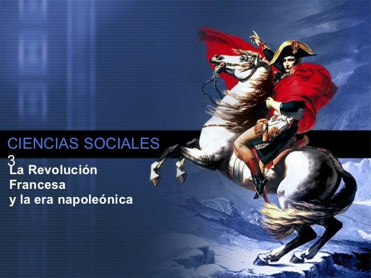 CIENCIAS SOCIALES3La RevoluciónFrancesay la era napoleónica