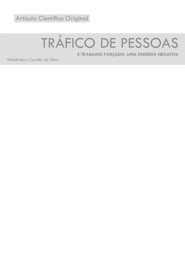 Artículo Científi co Original  TRÁFICO DE PESSOAS  E TRABALHO FORÇADO: UMA SINERGIA NEGATIVA  Waldimeiry Corrêa da Silva