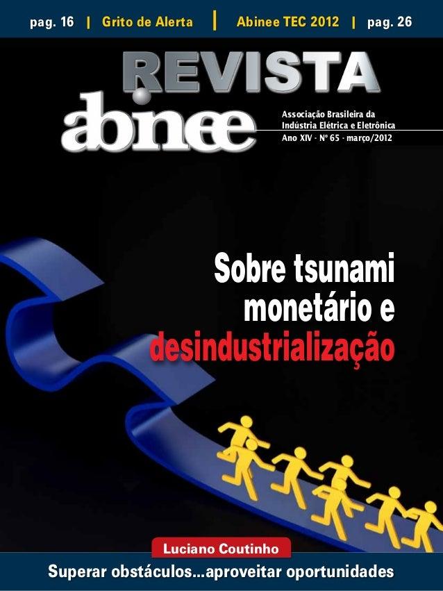 pag. 16 | Grito de Alerta  |  Abinee TEC 2012 | pag. 26  Associação Brasileira da Indústria Elétrica e Eletrônica Ano XIV ...