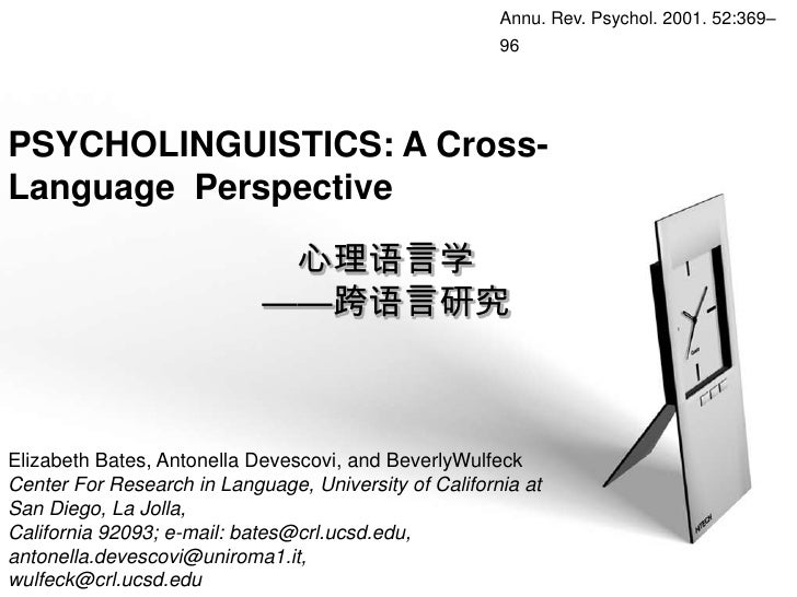 Annu. Rev. Psychol. 2001. 52:369–                                                        96     PSYCHOLINGUISTICS: A Cross...