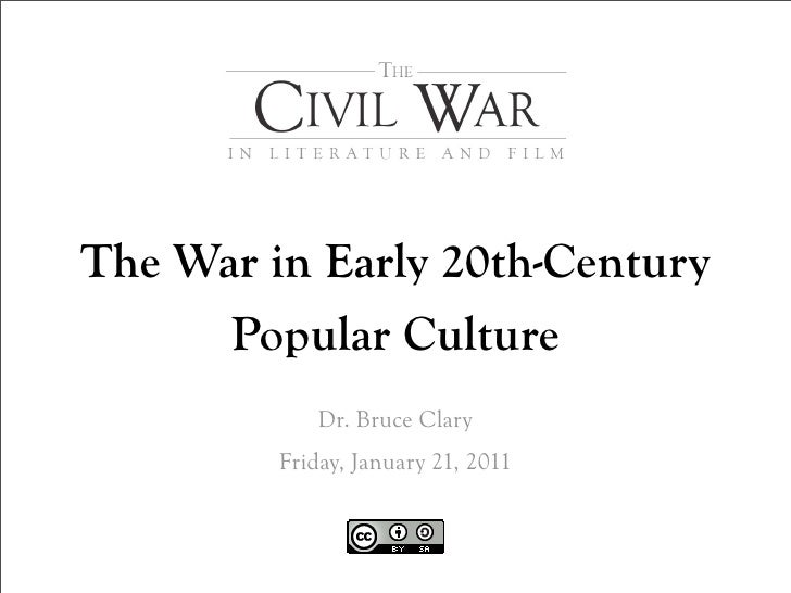 The War in Early 20th-Century      Popular Culture            Dr. Bruce Clary         Friday, January 21, 2011