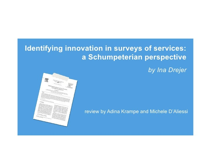 Identifying innovation in surveys of services:                a Schumpeterian perspective                                 ...