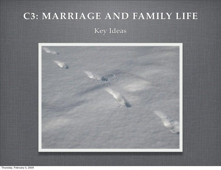 C3: MARRIAGE AND FAMILY LIFE                              Key Ideas     Thursday, February 5, 2009