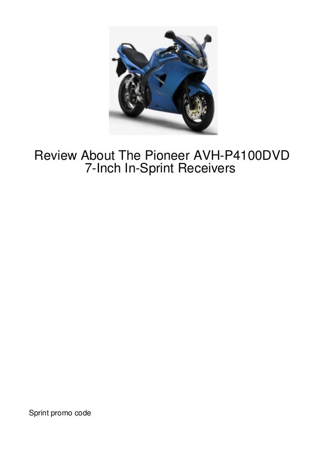 Review About The Pioneer AVH-P4100DVD        7-Inch In-Sprint ReceiversSprint promo code